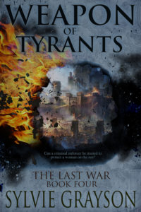 Weapons of Tyrants, Book Four by Sylvie Grayson